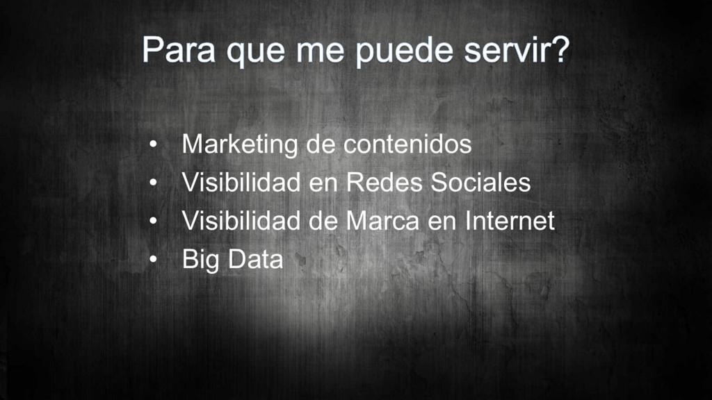 • Marketing de contenidos • Visibilidad en Rede...
