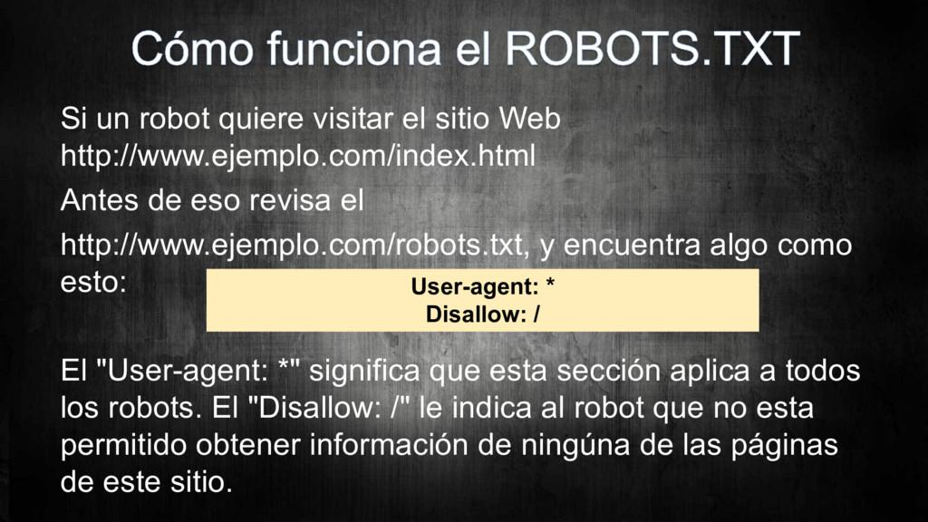 Si un robot quiere visitar el sitio Web http://...