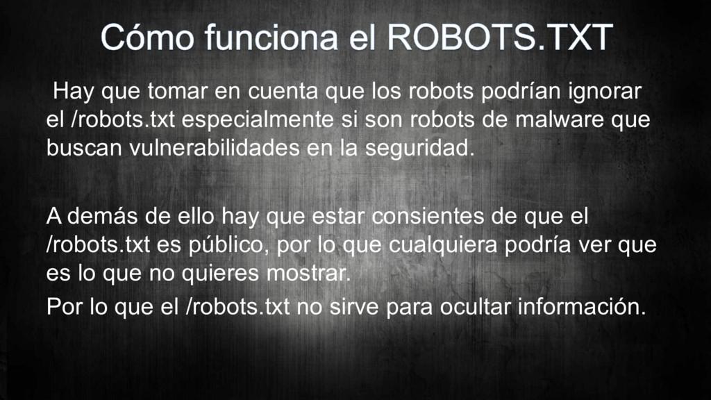 Hay que tomar en cuenta que los robots podrían ...