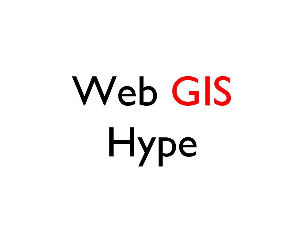 Web GIS Hype