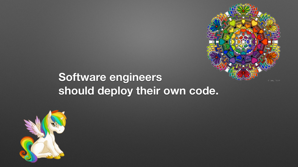 Software engineers should deploy their own code.