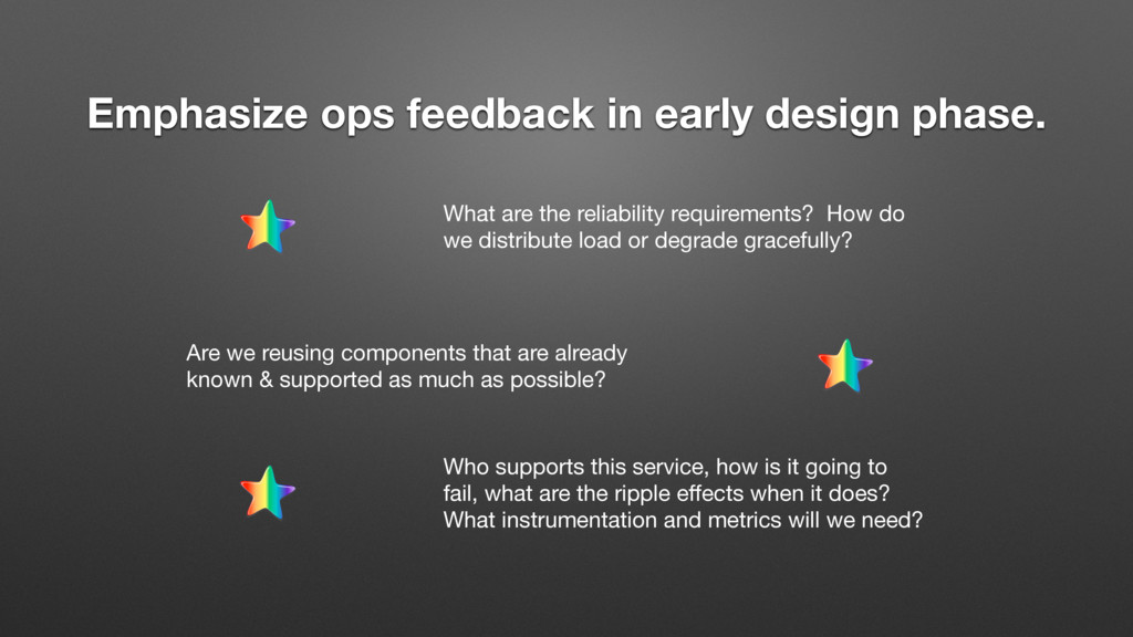 Emphasize ops feedback in early design phase. W...
