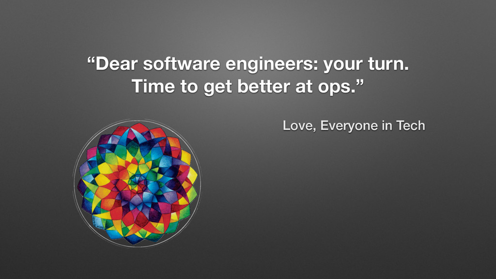"""""""Dear software engineers: your turn. Time to ge..."""