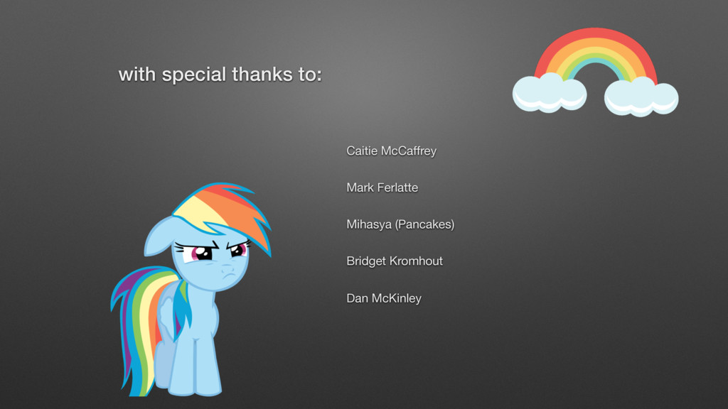 with special thanks to: Caitie McCaffrey  Mark F...