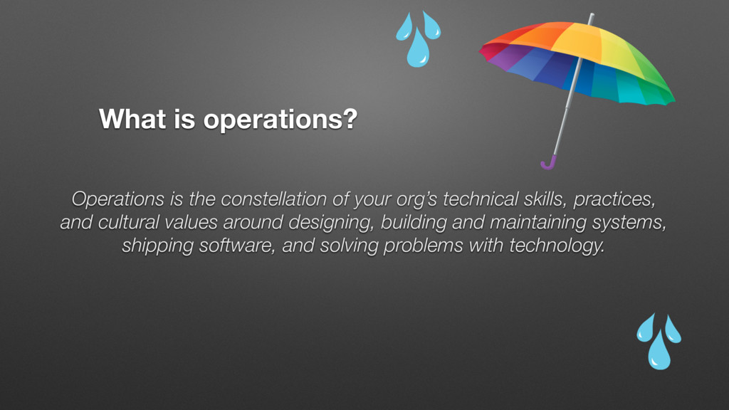 What is operations? Operations is the constella...