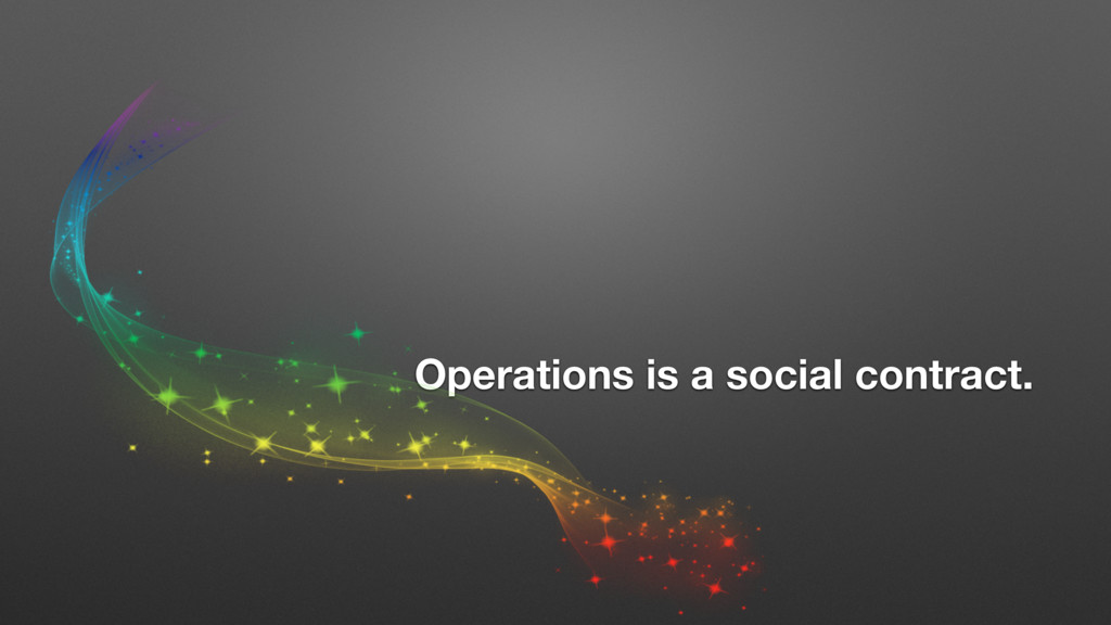 Operations is a social contract.