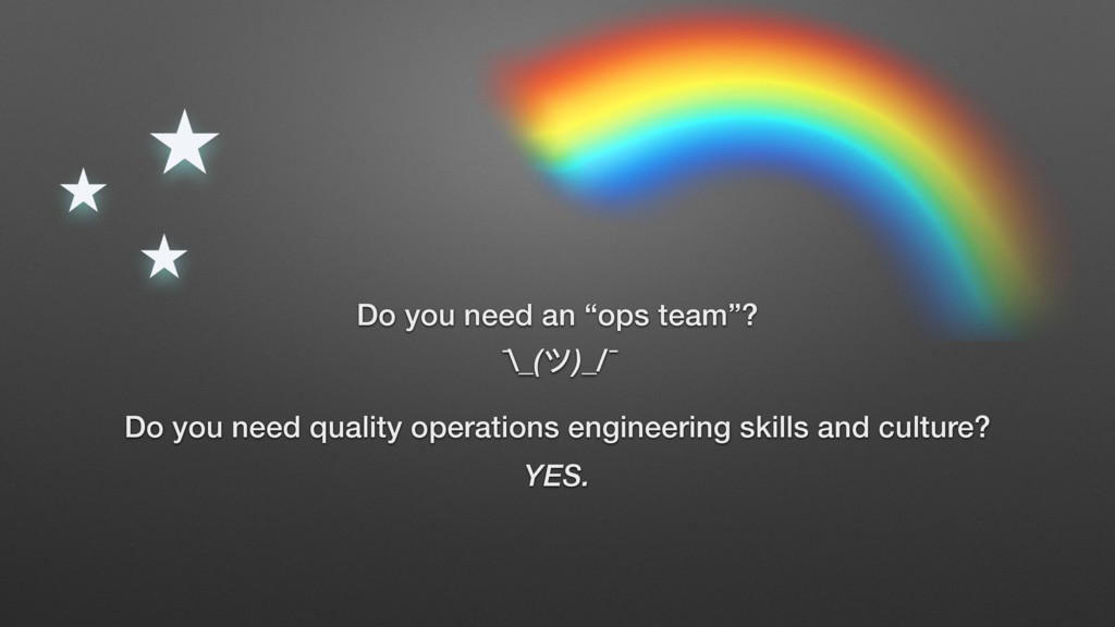 """Do you need an """"ops team""""? Do you need quality ..."""