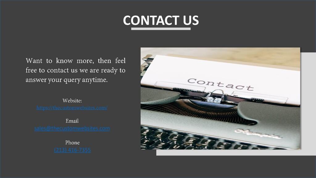 CONTACT US sales@thecustomwebsites.com (213) 41...