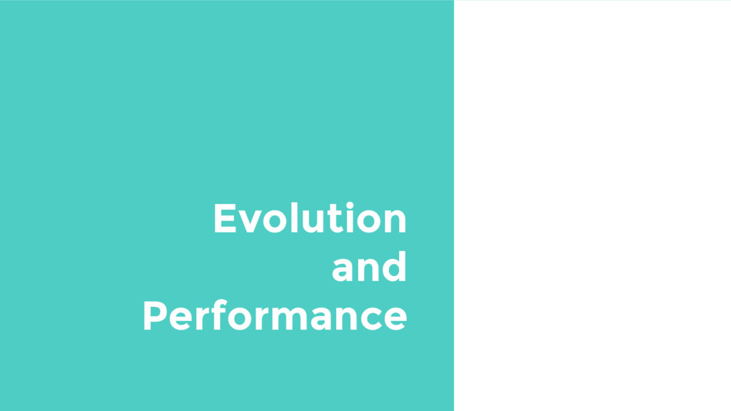 Evolution and Performance