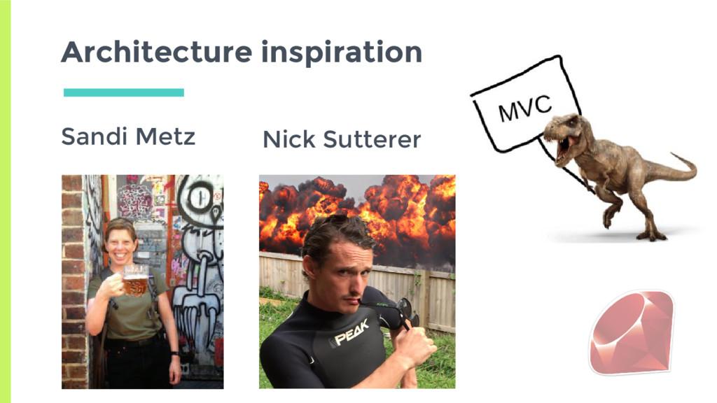 Architecture inspiration Sandi Metz Nick Sutter...