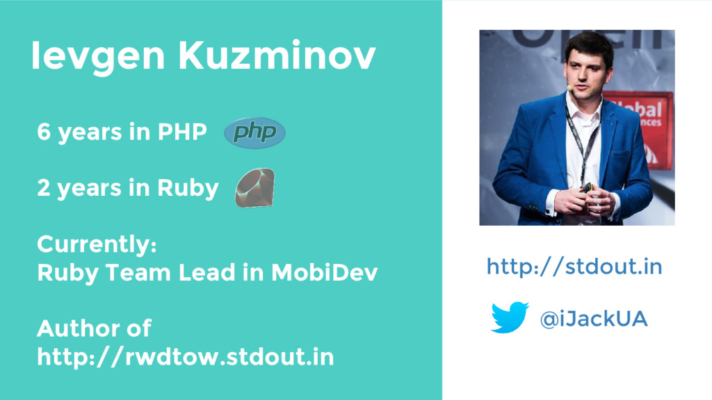 Ievgen Kuzminov http://stdout.in @iJackUA 6 yea...