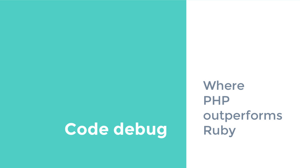 Where PHP outperforms Ruby Code debug