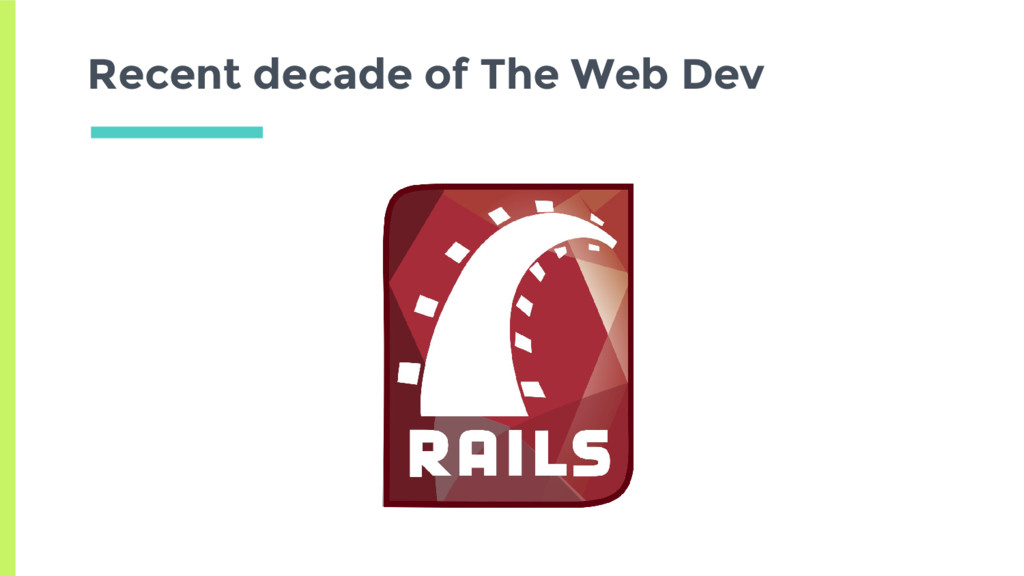 Recent decade of The Web Dev