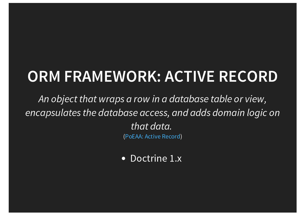 ORM FRAMEWORK: ACTIVE RECORD An object that wra...