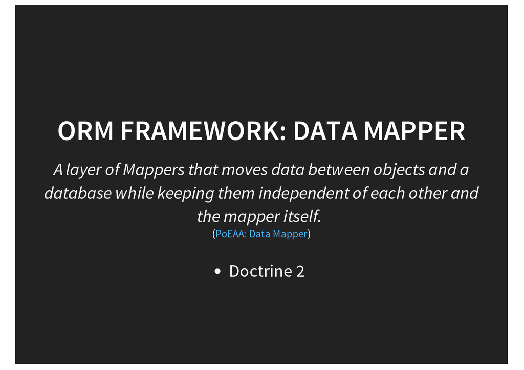 ORM FRAMEWORK: DATA MAPPER A layer of Mappers t...