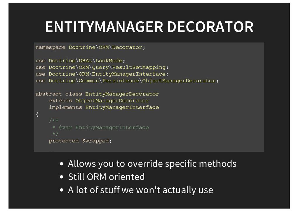 ENTITYMANAGER DECORATOR namespace Doctrine\ORM\...