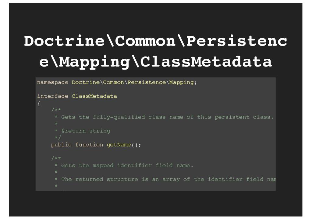 Doctrine\Common\Persistenc e\Mapping\ClassMetad...