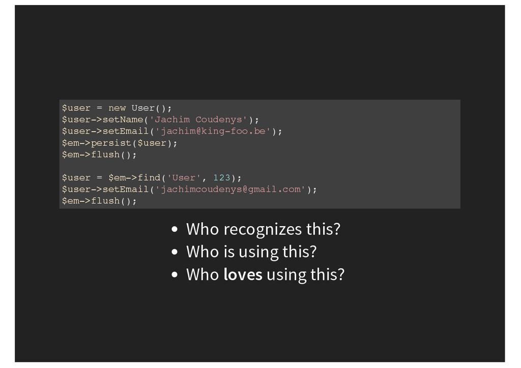 $user = new User(); $user->setName('Jachim Coud...
