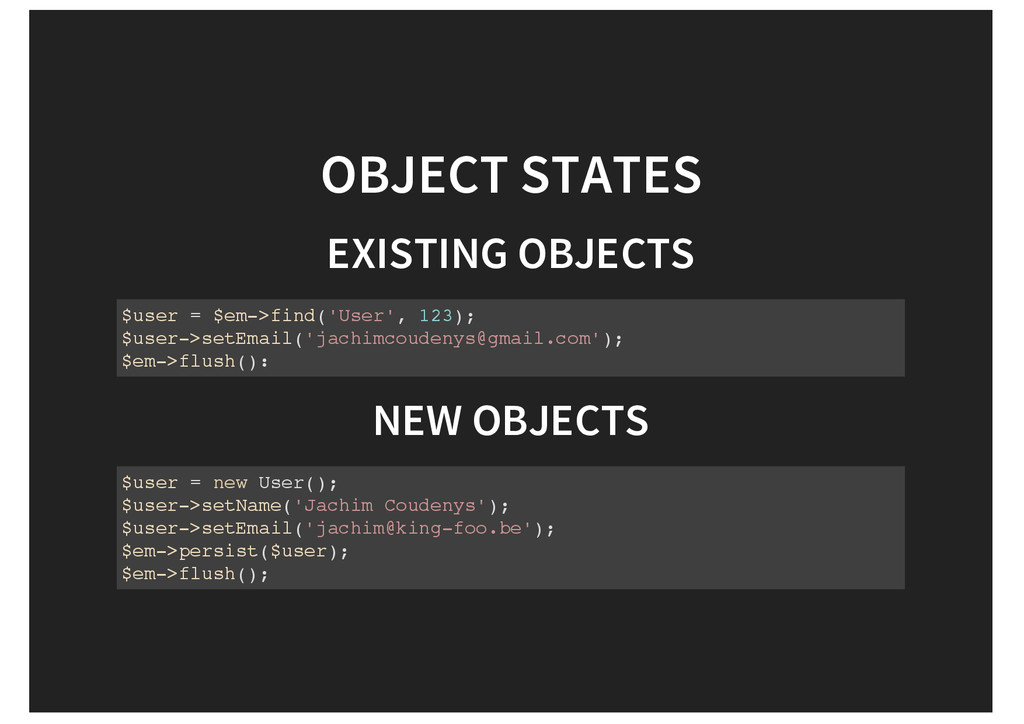 OBJECT STATES EXISTING OBJECTS $user = $em->fin...