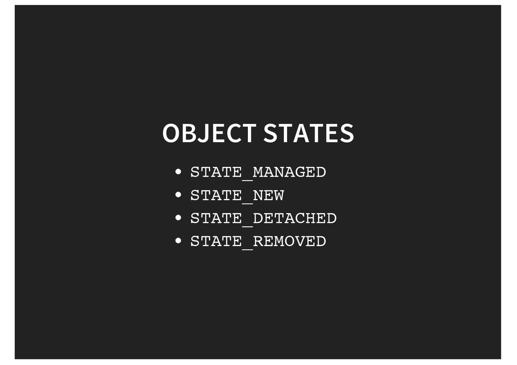 OBJECT STATES STATE_MANAGED STATE_NEW STATE_DET...