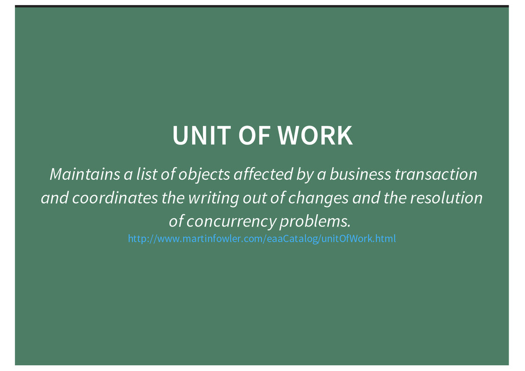 UNIT OF WORK Maintains a list of objects affect...