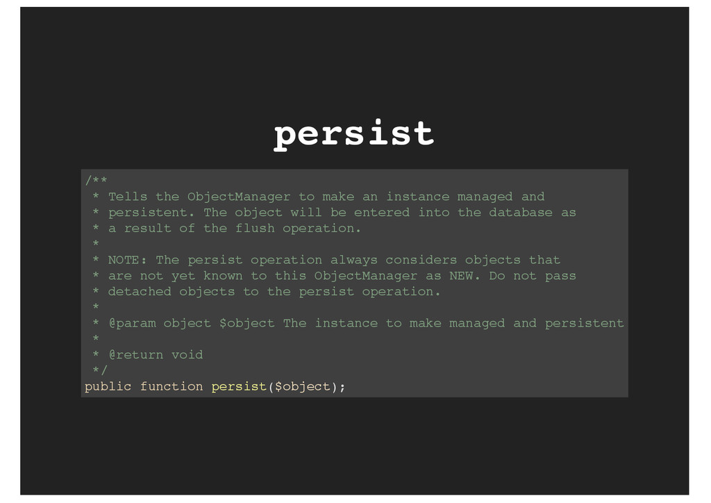 persist /** * Tells the ObjectManager to make a...