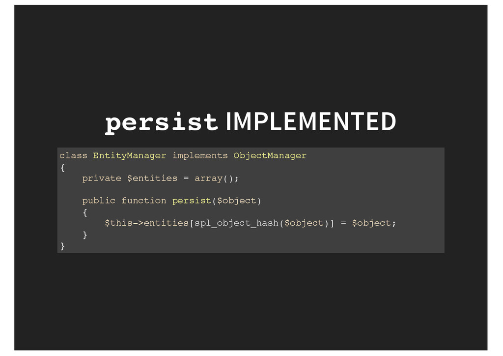 persist IMPLEMENTED class EntityManager impleme...