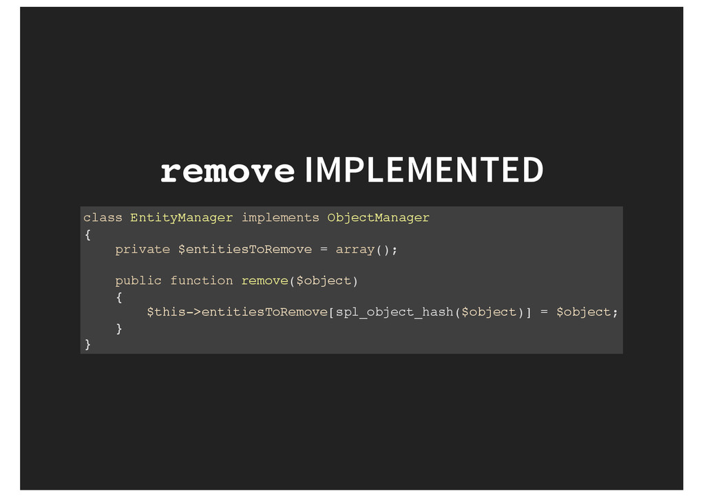 remove IMPLEMENTED class EntityManager implemen...