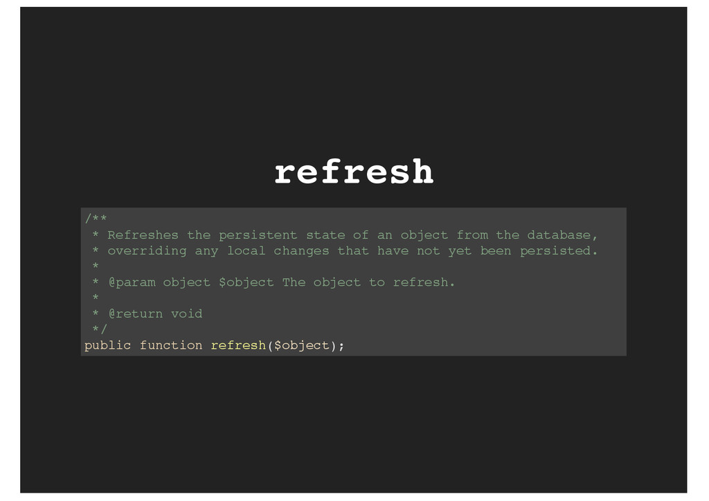refresh /** * Refreshes the persistent state of...