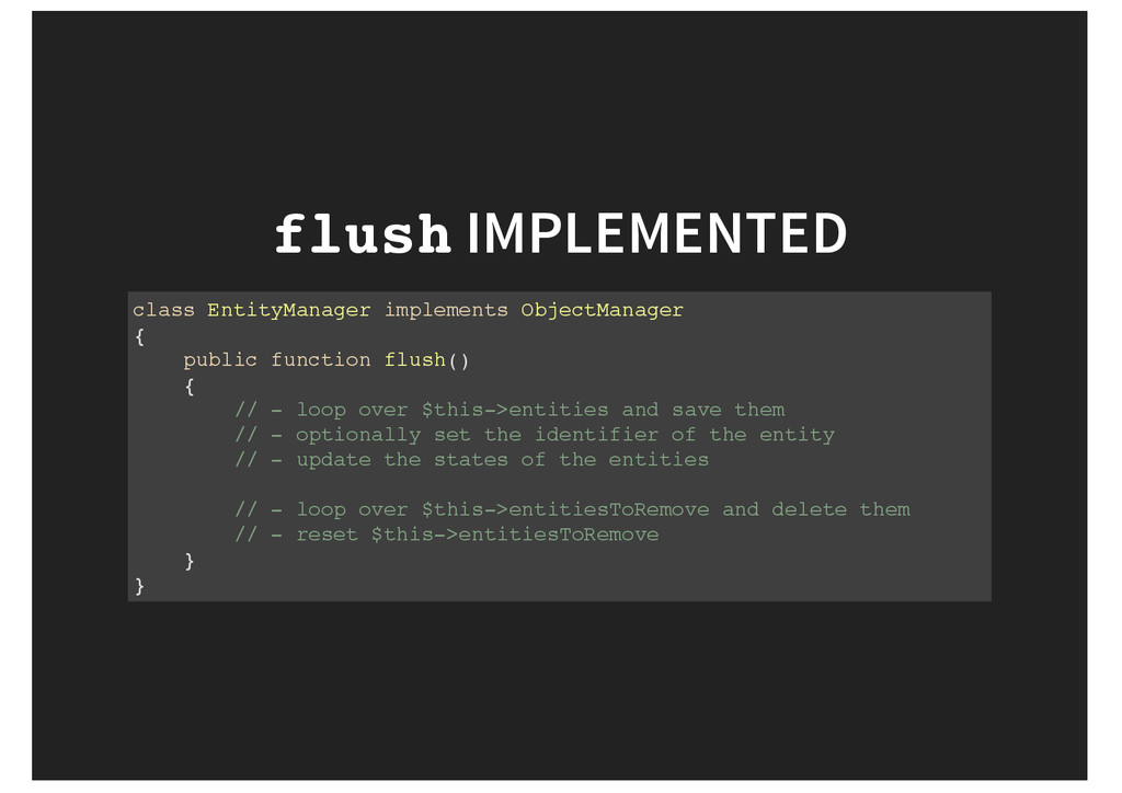 flush IMPLEMENTED class EntityManager implement...