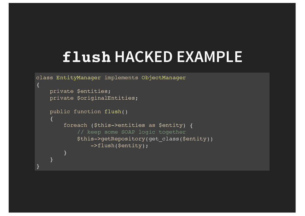 flush HACKED EXAMPLE class EntityManager implem...