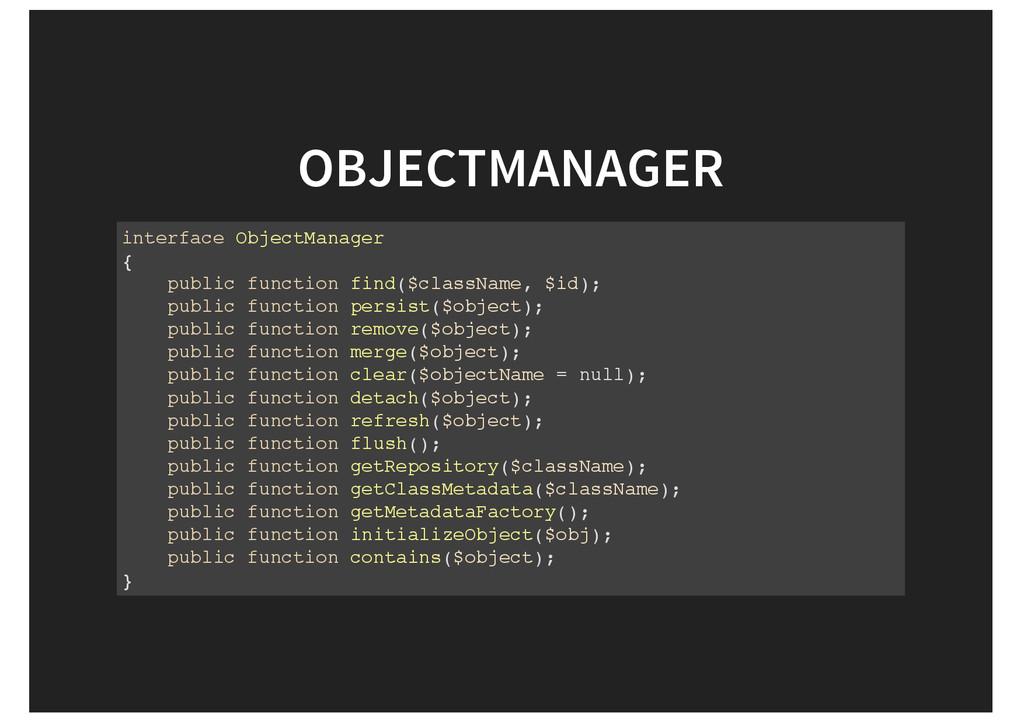 OBJECTMANAGER interface ObjectManager { public ...