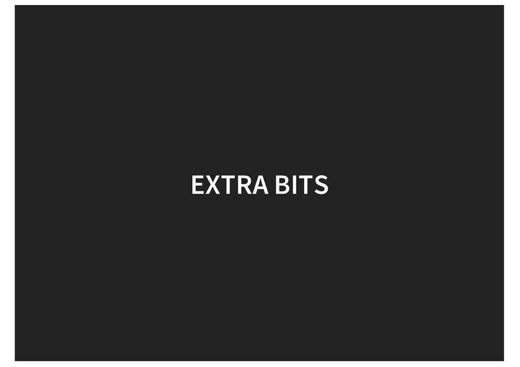EXTRA BITS