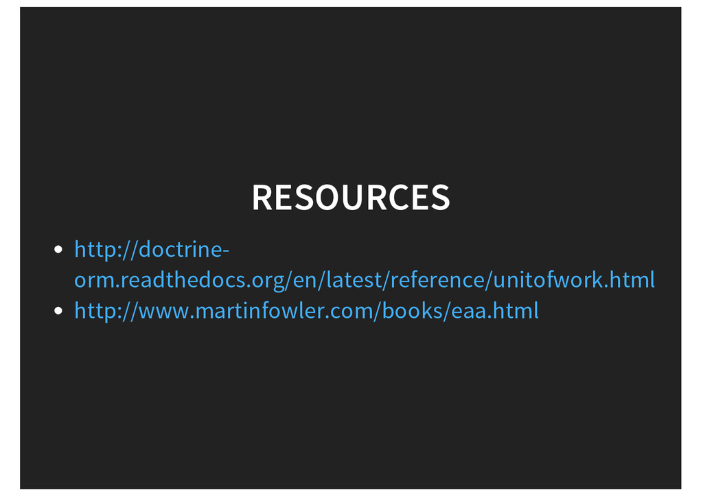 RESOURCES http://doctrine- orm.readthedocs.org/...