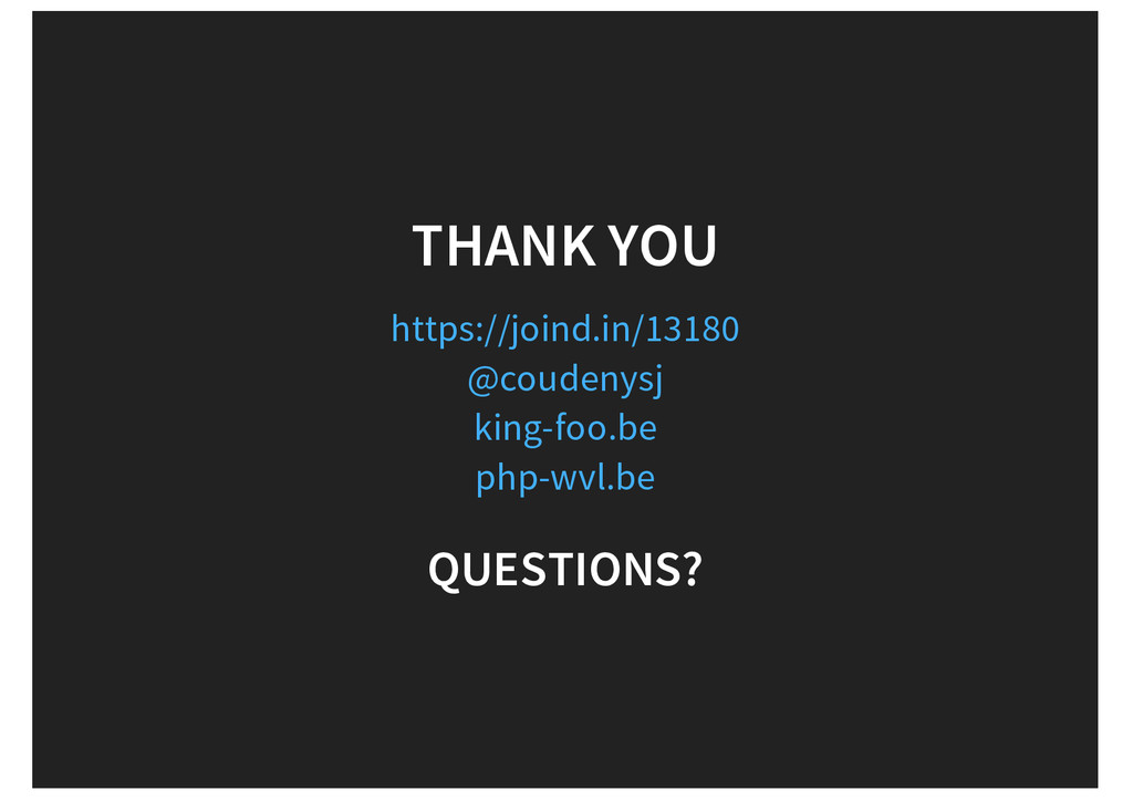 THANK YOU https://joind.in/13180 @coudenysj kin...