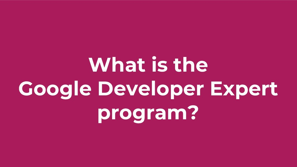 What is the Google Developer Expert program?
