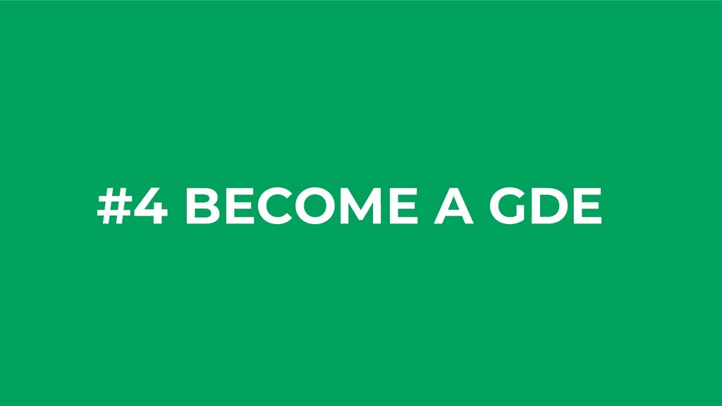 #4 BECOME A GDE