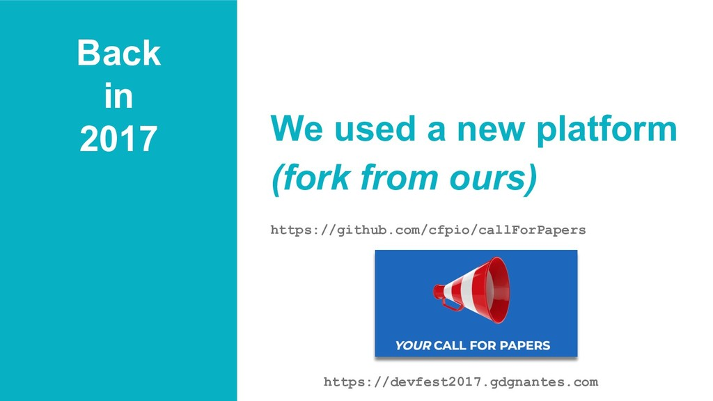 Back in 2017 We used a new platform (fork from ...