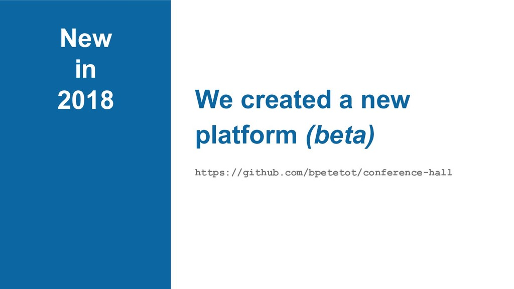 New in 2018 We created a new platform (beta) ht...