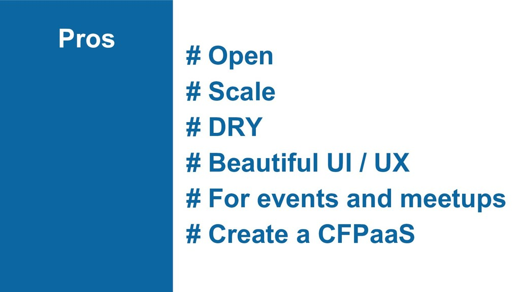 Pros # Open # Scale # DRY # Beautiful UI / UX #...
