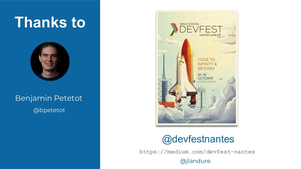 Thanks to @jlandure Benjamin Petetot @devfestna...