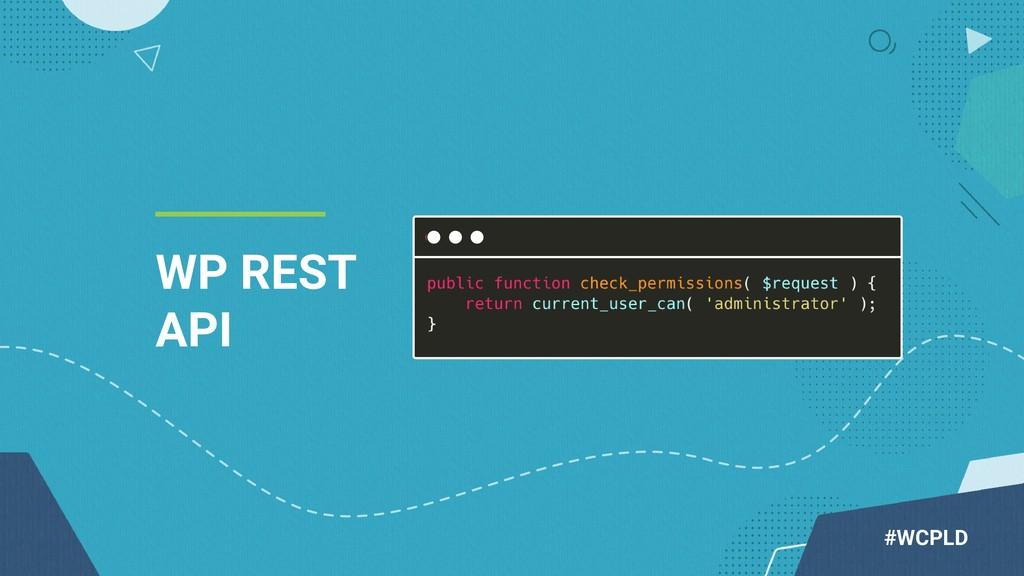 #WCPLD WP REST API