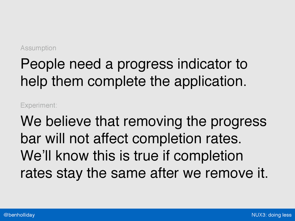 NUX3: doing less @benholliday Assumption People...