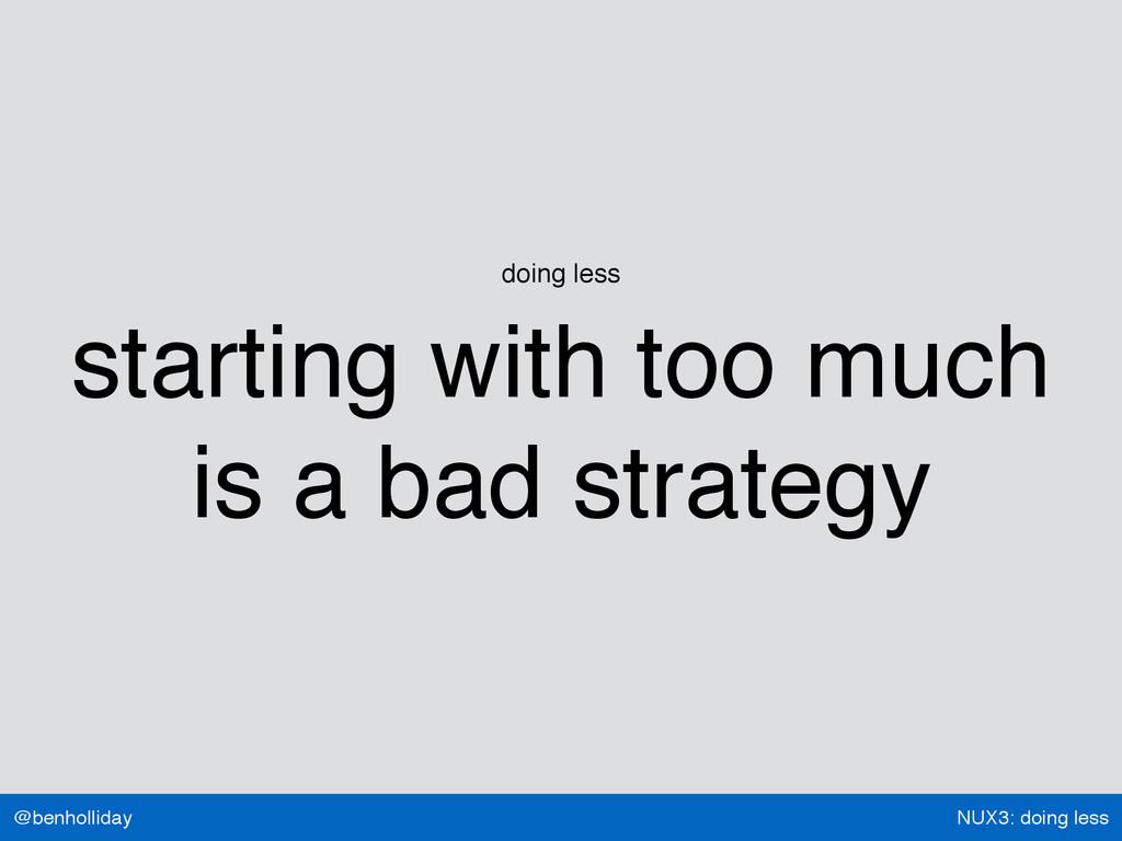 NUX3: doing less @benholliday doing less starti...