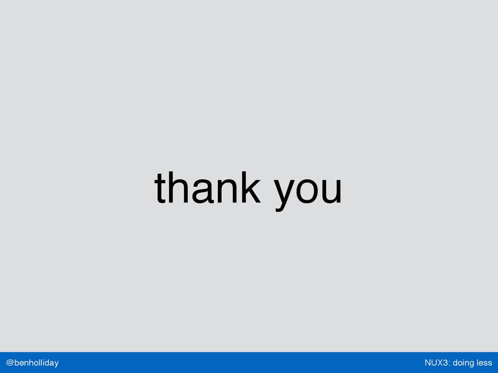 NUX3: doing less @benholliday thank you