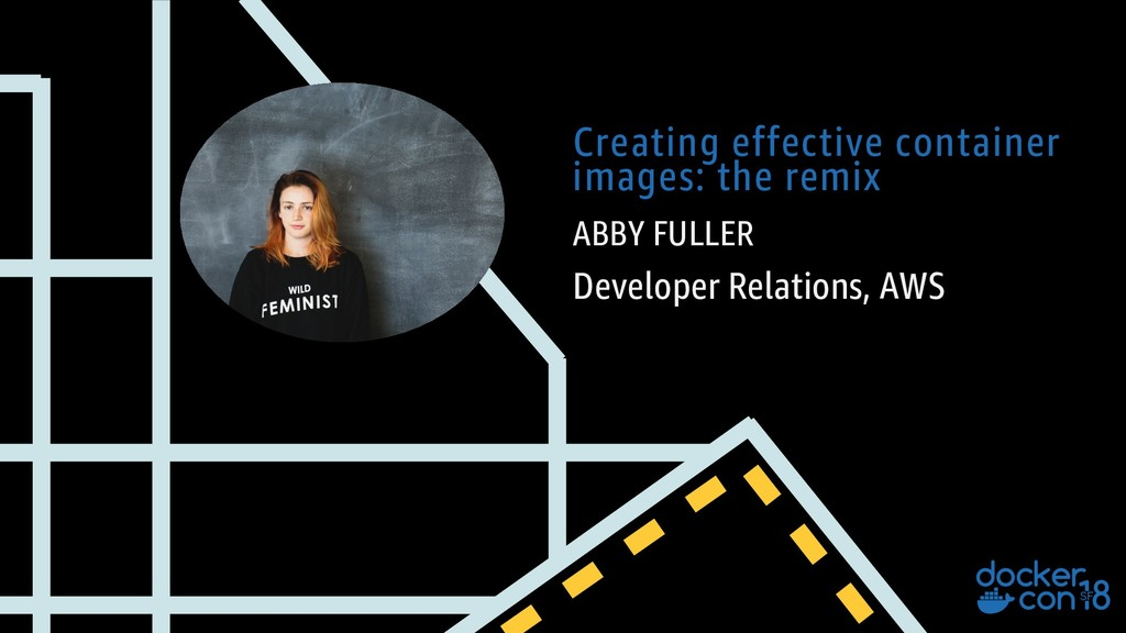 ABBY FULLER Developer Relations, AWS Creating e...