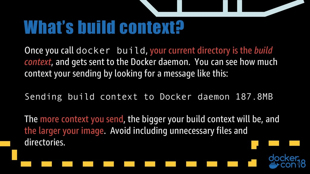 What's build context? Once you call docker buil...