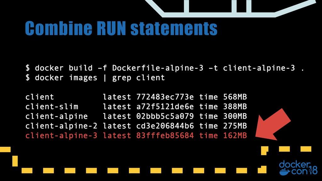 Combine RUN statements $ docker build –f Docker...