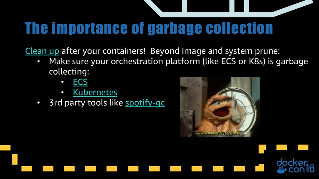 The importance of garbage collection Clean up a...
