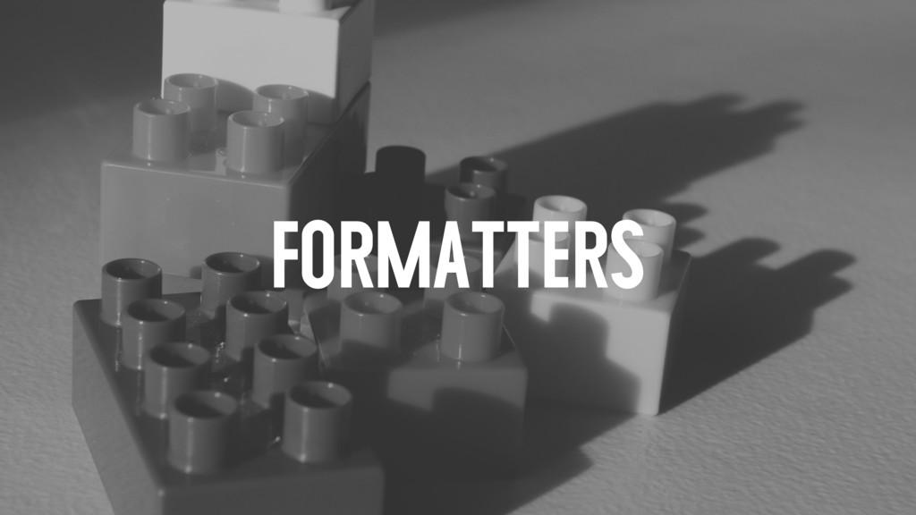 FORMATTERS